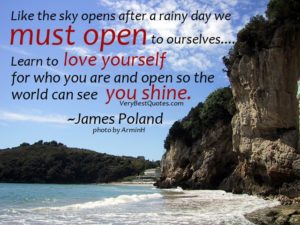 be-yourself-quotes-like-the-sky-opens-after-a-rainy-day-we-must-open-to-ourselves-learn-to-love-yourself-for-who-you-are-and-open-so-the-world-can-see-you-shine-james-poland